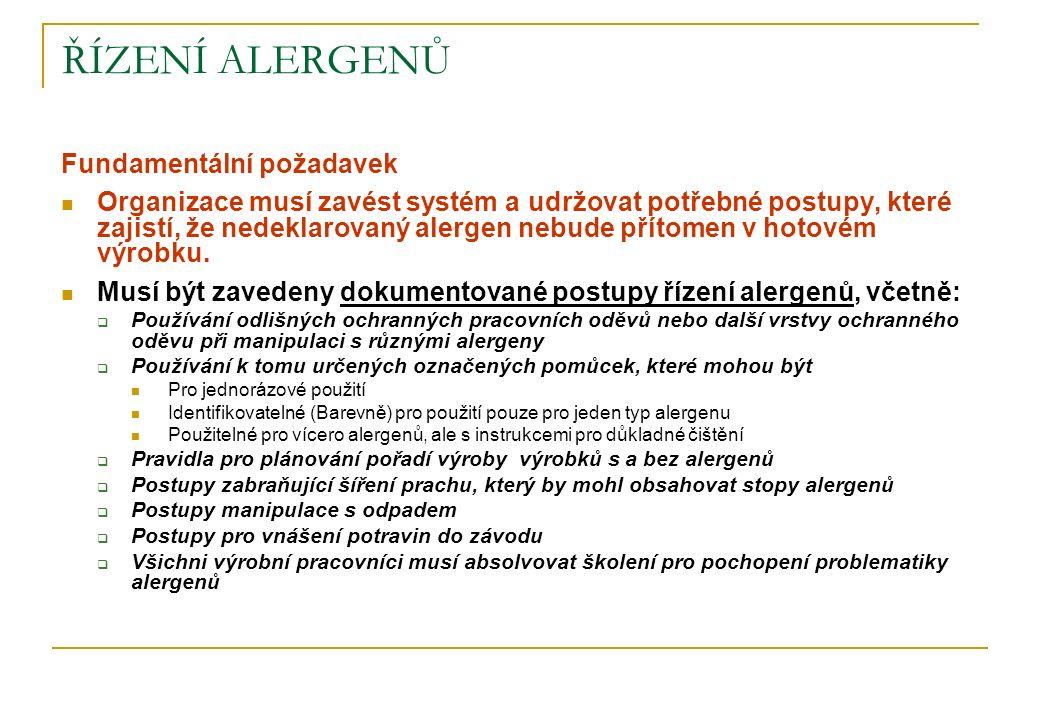 ŘÍZENÍ ALERGENŮ Fundamentální požadavek Organizace musí zavést systém a udržovat potřebné postupy, které zajistí, že nedeklarovaný alergen nebude přít