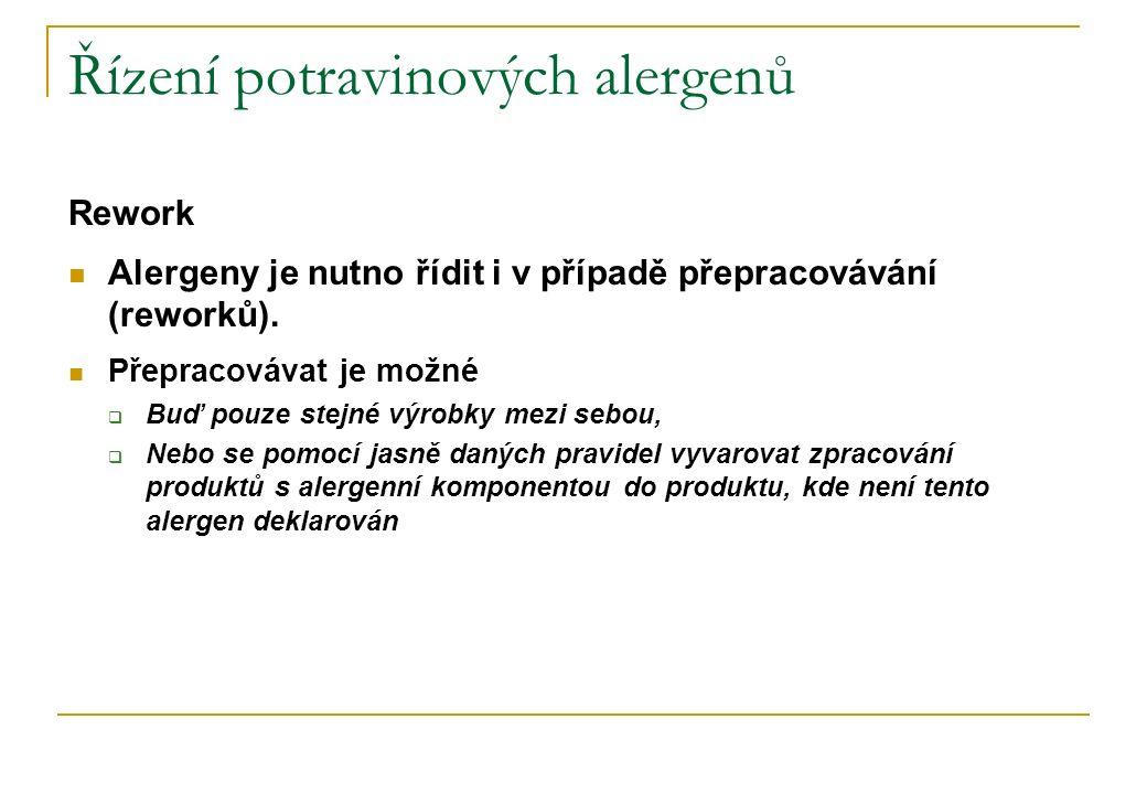 Řízení potravinových alergenů Rework Alergeny je nutno řídit i v případě přepracovávání (reworků). Přepracovávat je možné  Buď pouze stejné výrobky m