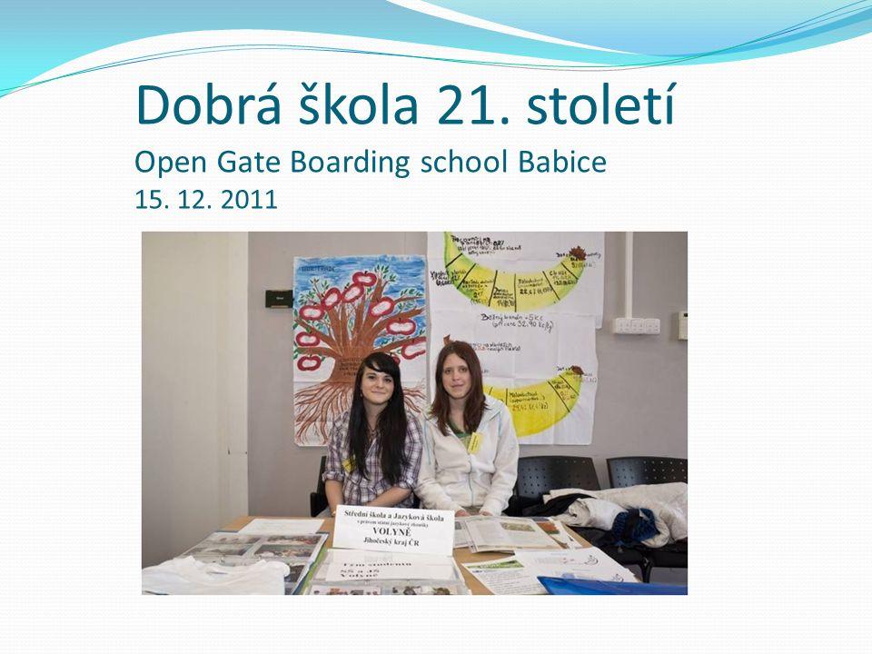 Dobrá škola 21. století Open Gate Boarding school Babice 15. 12. 2011