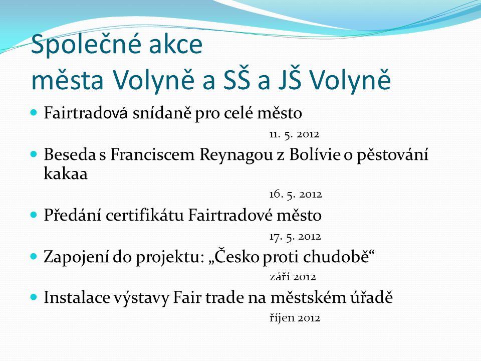 Společné akce města Volyně a SŠ a JŠ Volyně Fairtrad ová snídaně pro celé město 11.