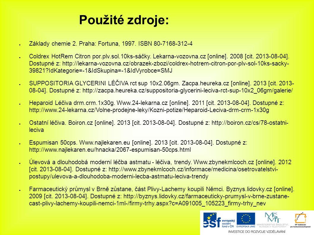 Použité zdroje: ● Základy chemie 2. Praha: Fortuna, 1997. ISBN 80-7168-312-4 ● Coldrex HotRem Citron por.plv.sol.10ks-sáčky. Lekarna-vozovna.cz [onlin