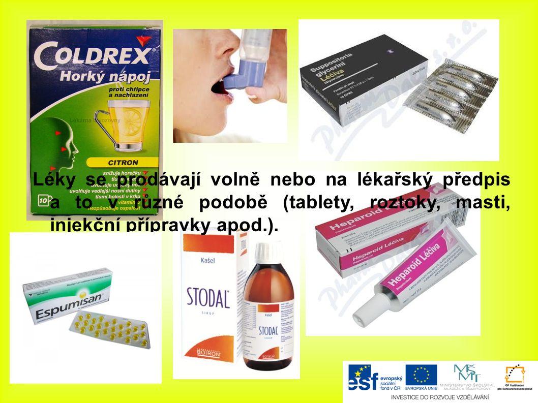 Léky se prodávají volně nebo na lékařský předpis a to v různé podobě (tablety, roztoky, masti, injekční přípravky apod.).