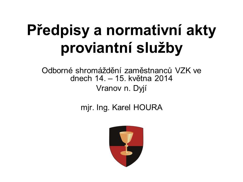 Předpisy a normativní akty proviantní služby Odborné shromáždění zaměstnanců VZK ve dnech 14.