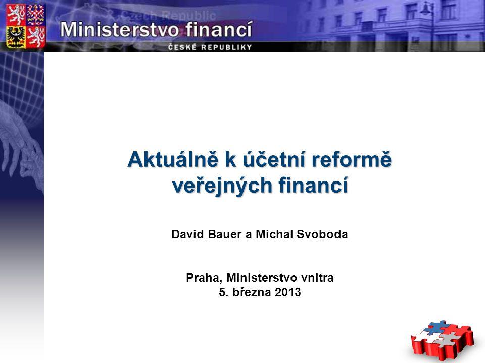 Page  1 YOUR LOGO STÁTNÍ Aktuálně k účetní reformě veřejných financí David Bauer a Michal Svoboda Praha, Ministerstvo vnitra 5.