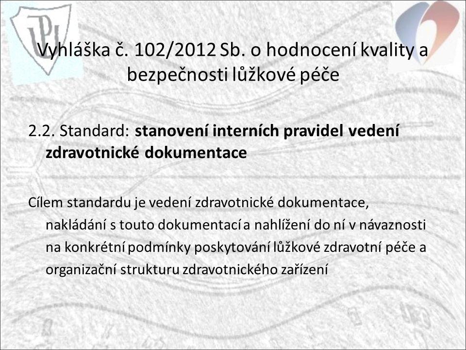 Vyhláška č. 102/2012 Sb. o hodnocení kvality a bezpečnosti lůžkové péče 2.2.