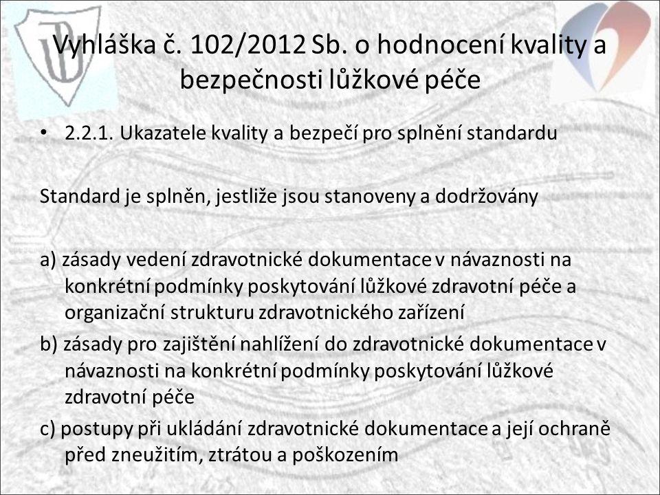 Vyhláška č. 102/2012 Sb. o hodnocení kvality a bezpečnosti lůžkové péče 2.2.1.