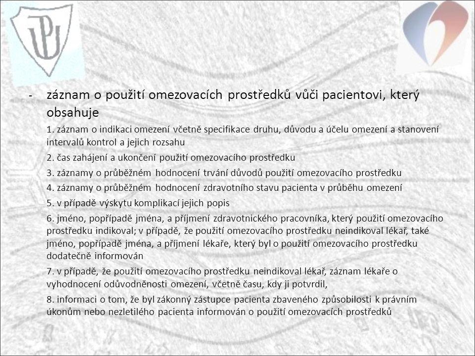 - záznam o použití omezovacích prostředků vůči pacientovi, který obsahuje 1.