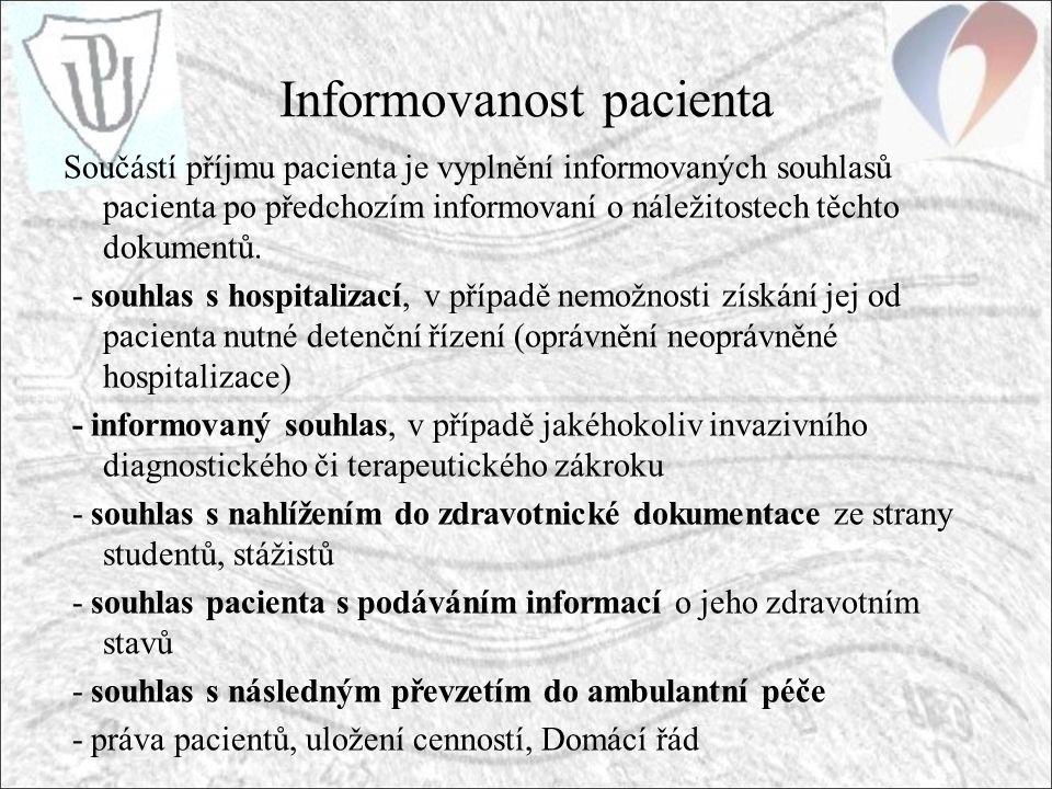 Informovanost pacienta Součástí příjmu pacienta je vyplnění informovaných souhlasů pacienta po předchozím informovaní o náležitostech těchto dokumentů.