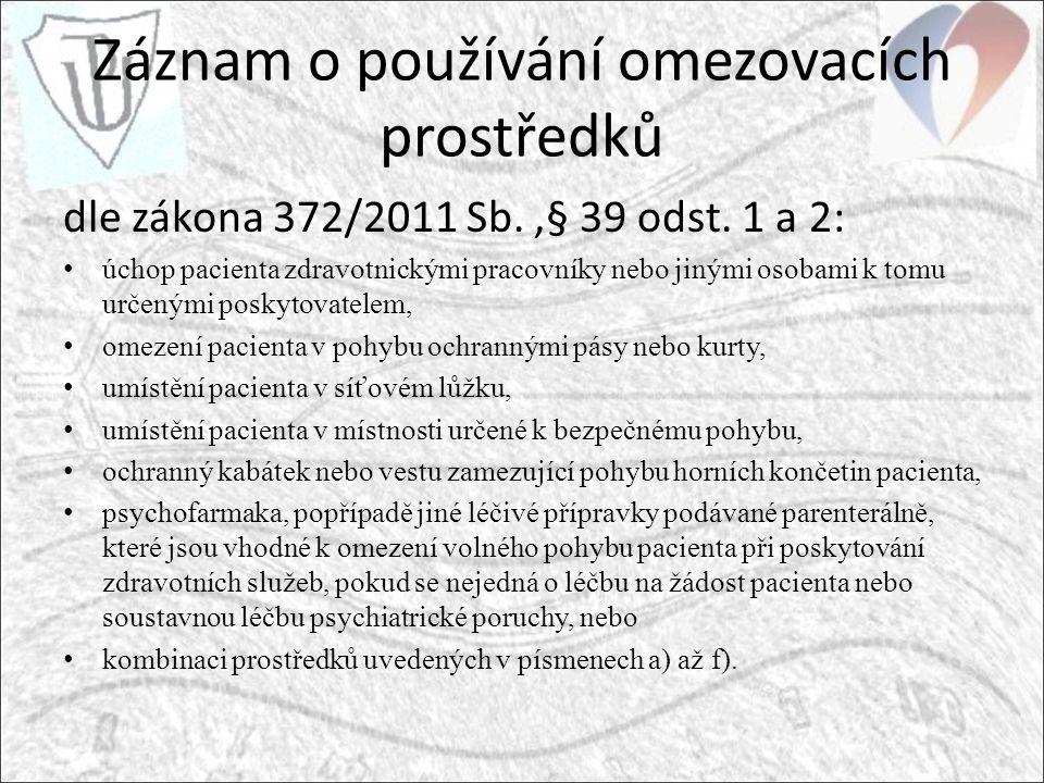Záznam o používání omezovacích prostředků dle zákona 372/2011 Sb.,§ 39 odst.