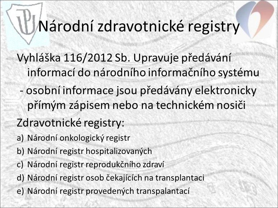 Národní zdravotnické registry Vyhláška 116/2012 Sb.