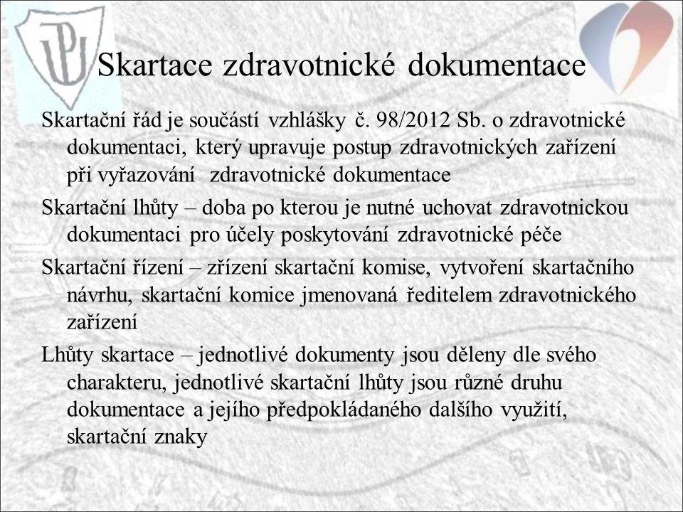 Skartace zdravotnické dokumentace Skartační řád je součástí vzhlášky č.