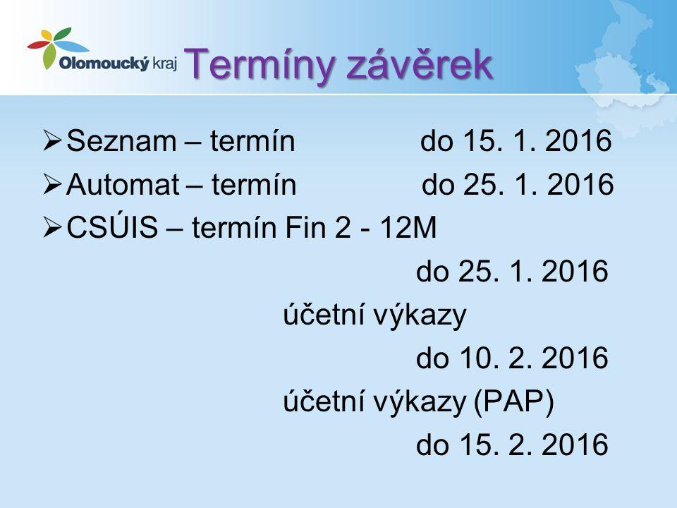 Termíny závěrek  Seznam – termín do 15. 1. 2016  Automat – termín do 25.