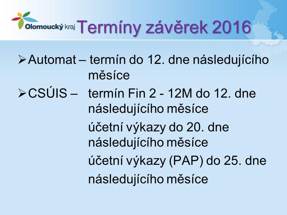 Termíny závěrek 2016  Automat – termín do 12.