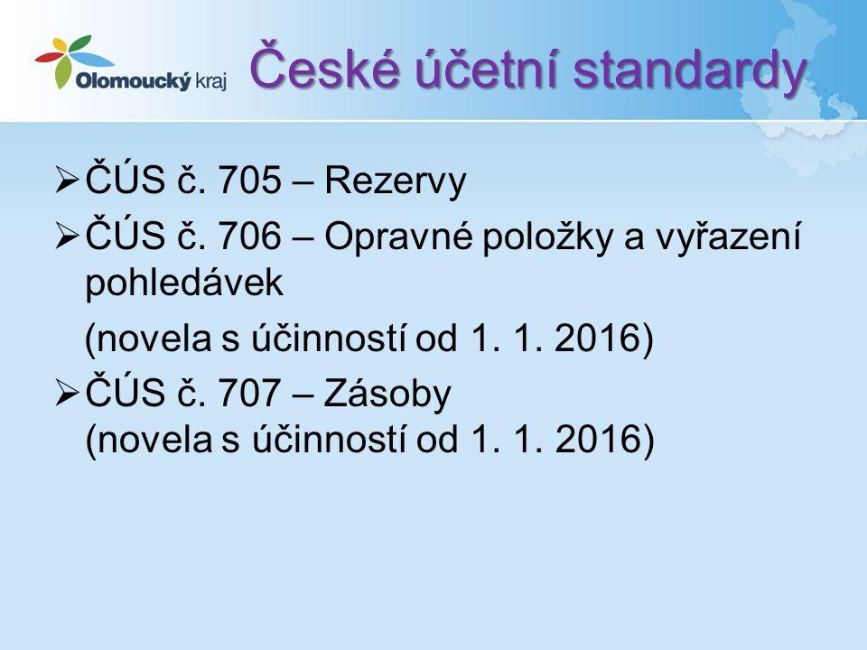 České účetní standardy  ČÚS č. 705 – Rezervy  ČÚS č.
