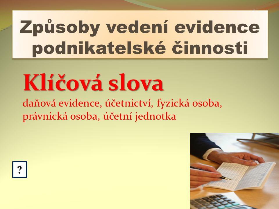 Způsoby vedení evidence podnikatelské činnosti .