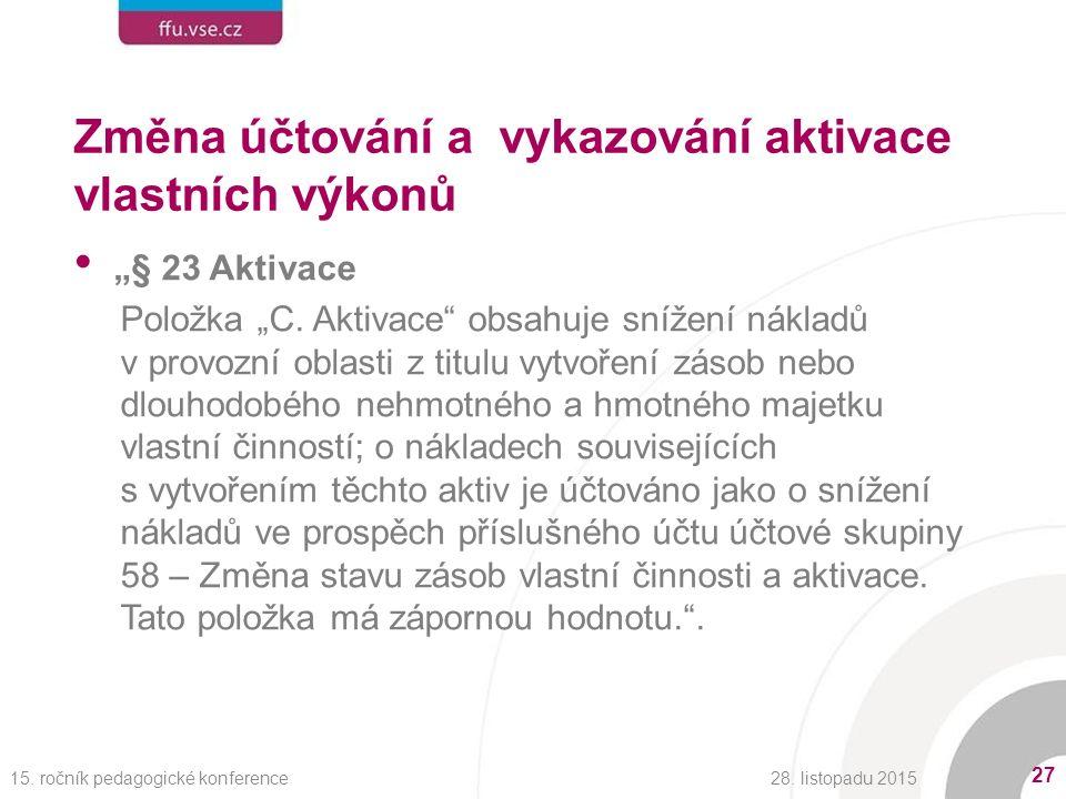 """Změna účtování a vykazování aktivace vlastních výkonů """"§ 23 Aktivace Položka """"C."""