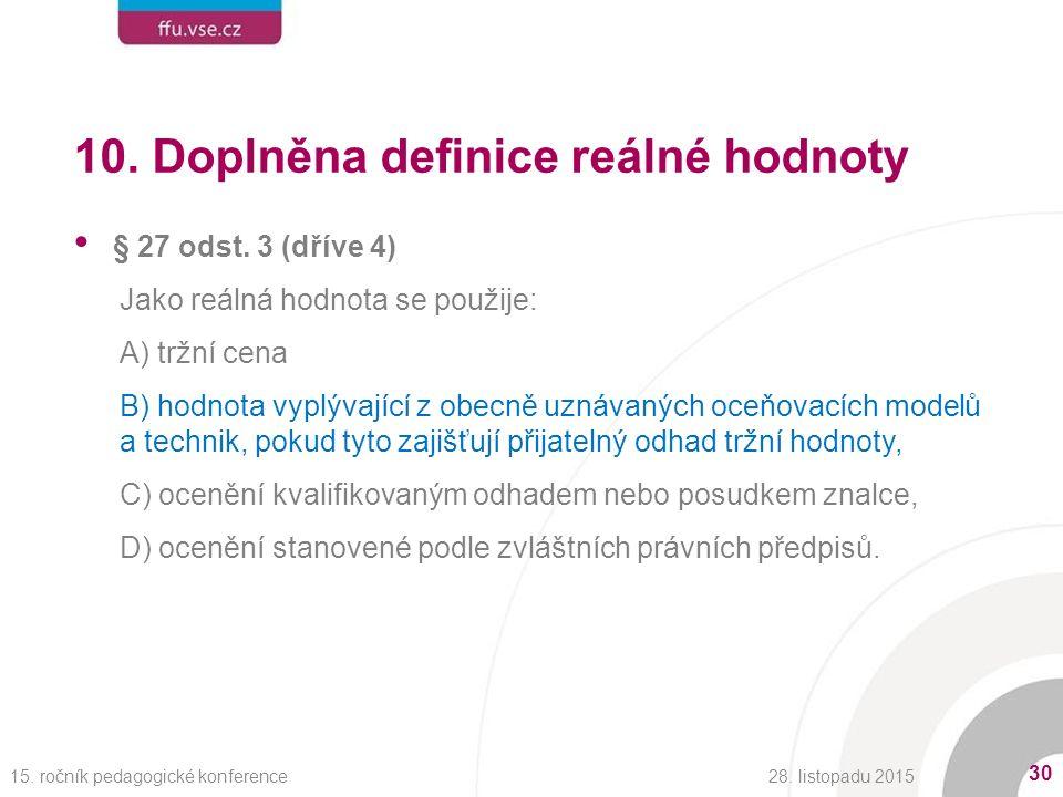 10. Doplněna definice reálné hodnoty § 27 odst.