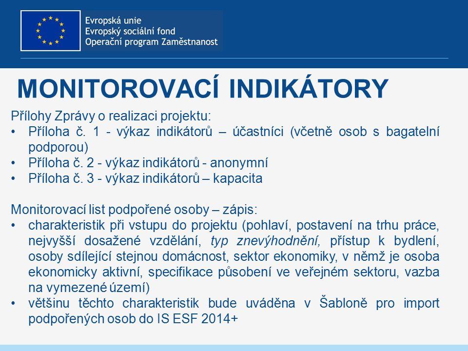MONITOROVACÍ INDIKÁTORY Přílohy Zprávy o realizaci projektu: Příloha č.