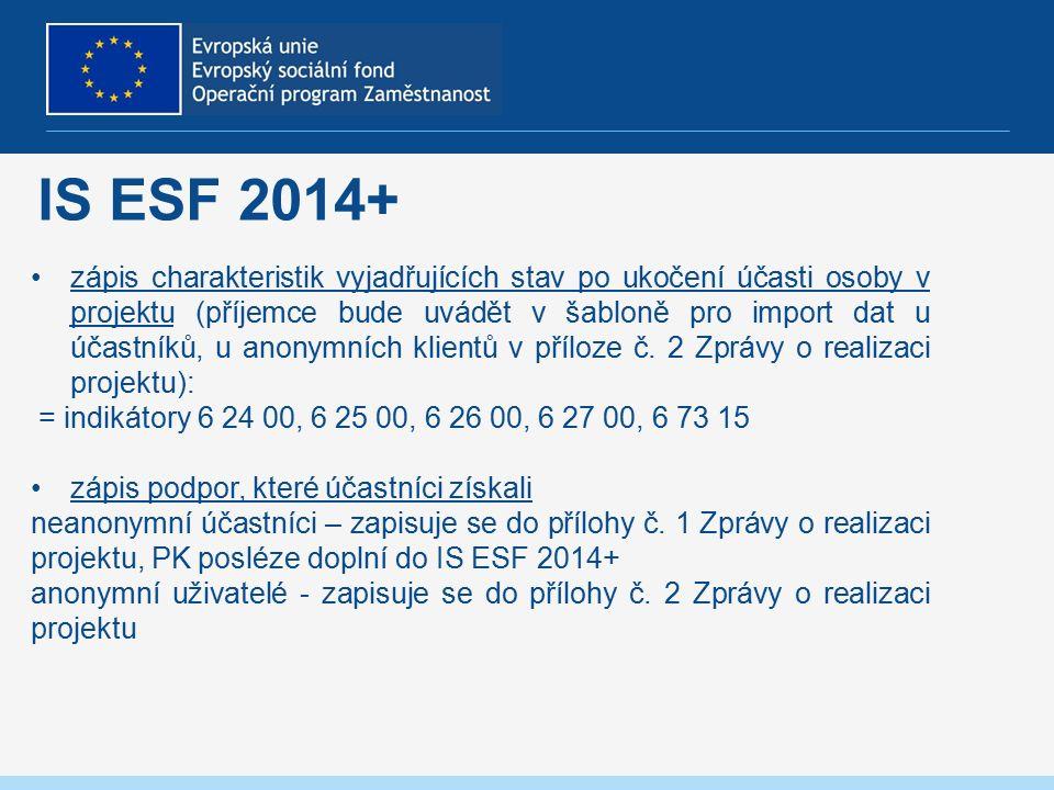 IS ESF 2014+ zápis charakteristik vyjadřujících stav po ukočení účasti osoby v projektu (příjemce bude uvádět v šabloně pro import dat u účastníků, u anonymních klientů v příloze č.