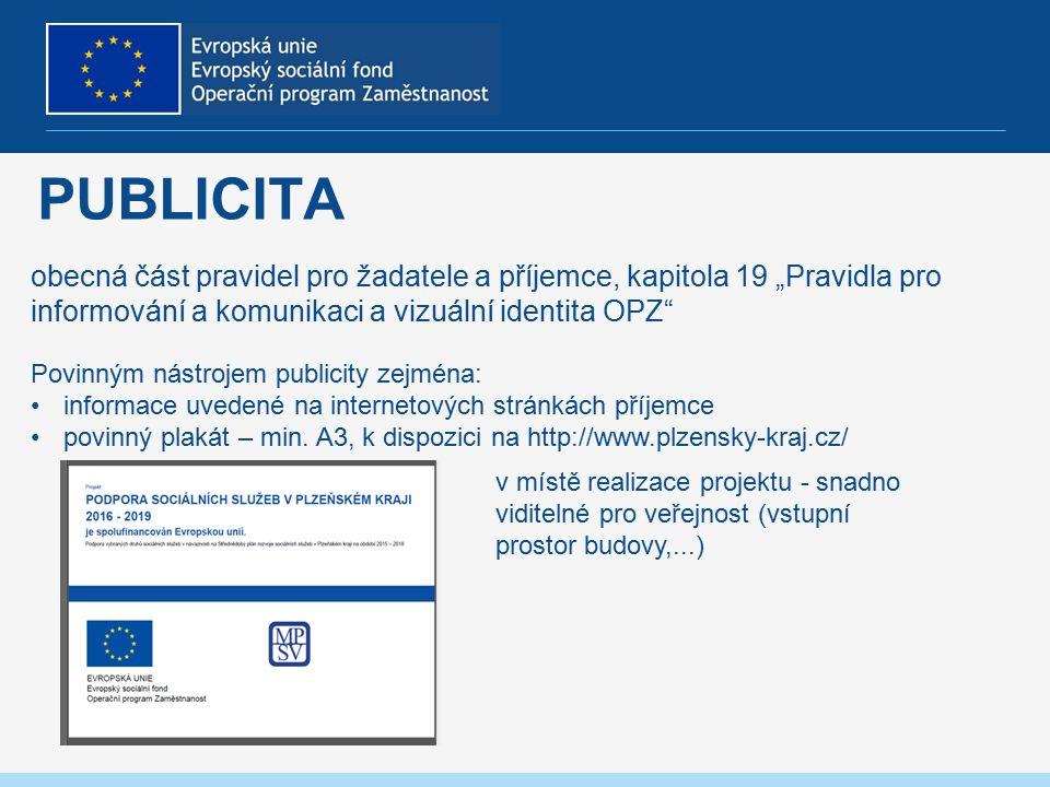 """PUBLICITA obecná část pravidel pro žadatele a příjemce, kapitola 19 """"Pravidla pro informování a komunikaci a vizuální identita OPZ Povinným nástrojem publicity zejména: informace uvedené na internetových stránkách příjemce povinný plakát – min."""