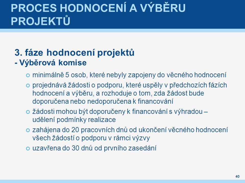 PROCES HODNOCENÍ A VÝBĚRU PROJEKTŮ 3.