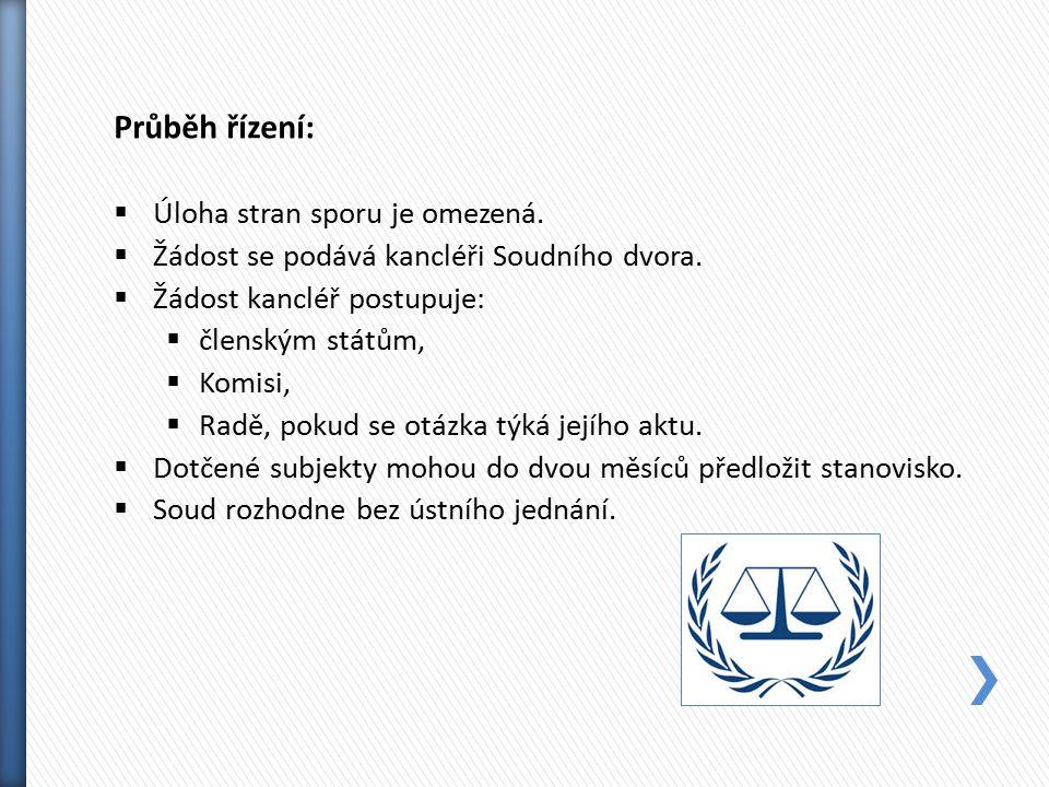 Průběh řízení:  Úloha stran sporu je omezená.  Žádost se podává kancléři Soudního dvora.  Žádost kancléř postupuje:  členským státům,  Komisi, 