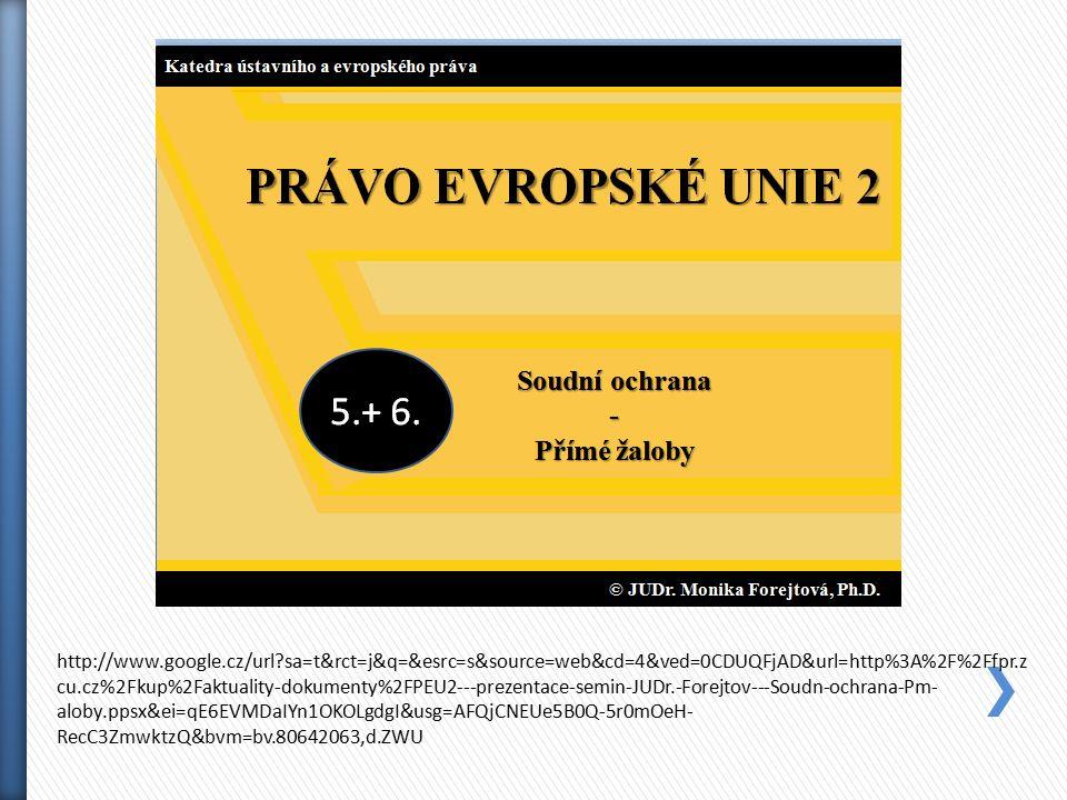 http://www.google.cz/url sa=t&rct=j&q=&esrc=s&source=web&cd=4&ved=0CDUQFjAD&url=http%3A%2F%2Ffpr.z cu.cz%2Fkup%2Faktuality-dokumenty%2FPEU2---prezentace-semin-JUDr.-Forejtov---Soudn-ochrana-Pm- aloby.ppsx&ei=qE6EVMDaIYn1OKOLgdgI&usg=AFQjCNEUe5B0Q-5r0mOeH- RecC3ZmwktzQ&bvm=bv.80642063,d.ZWU