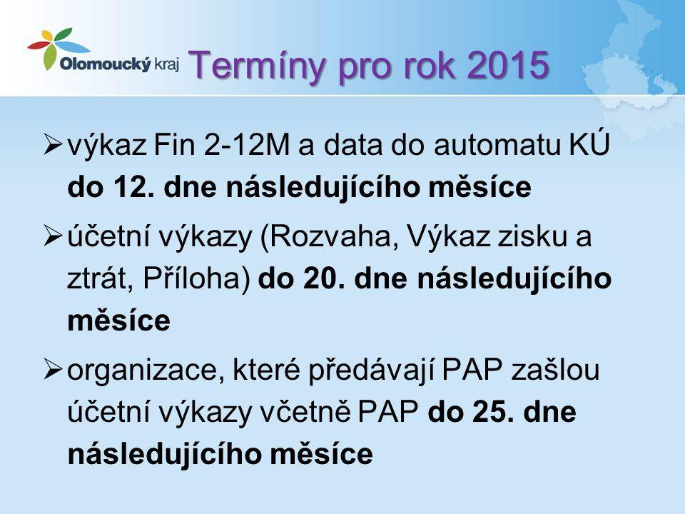 Termíny pro rok 2015  výkaz Fin 2-12M a data do automatu KÚ do 12.