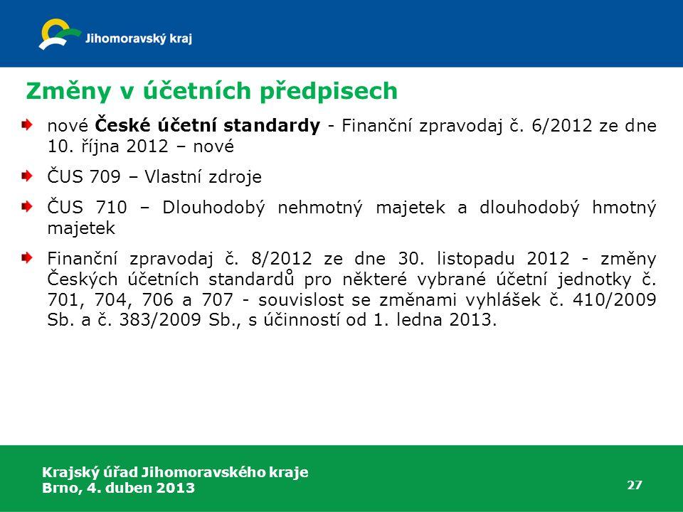 27 nové České účetní standardy - Finanční zpravodaj č. 6/2012 ze dne 10. října 2012 – nové ČUS 709 – Vlastní zdroje ČUS 710 – Dlouhodobý nehmotný maje