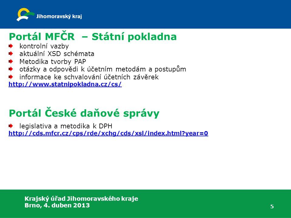 5 Portál MFČR – Státní pokladna kontrolní vazby aktuální XSD schémata Metodika tvorby PAP otázky a odpovědi k účetním metodám a postupům informace ke