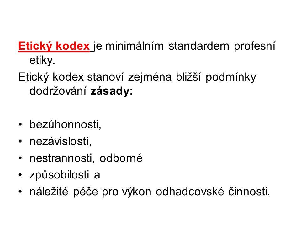 Etický kodex je minimálním standardem profesní etiky.