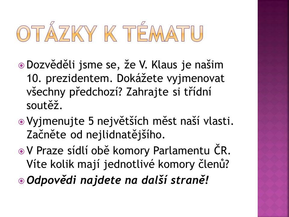  Dozvěděli jsme se, že V. Klaus je našim 10. prezidentem.