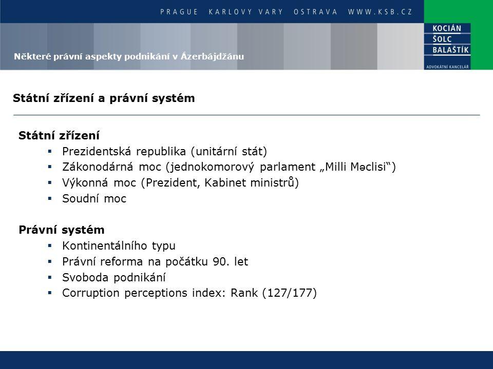 """Státní zřízení a právní systém Státní zřízení  Prezidentská republika (unitární stát)  Zákonodárná moc (jednokomorový parlament """"Milli M ə clisi"""") """
