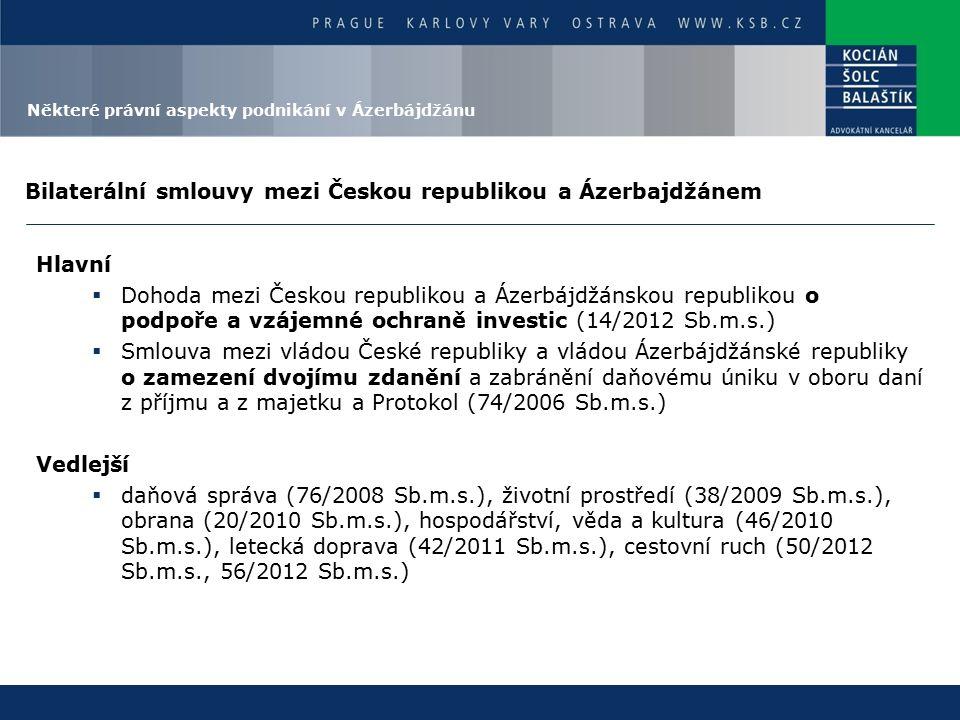 Bilaterální smlouvy mezi Českou republikou a Ázerbajdžánem Hlavní  Dohoda mezi Českou republikou a Ázerbájdžánskou republikou o podpoře a vzájemné oc