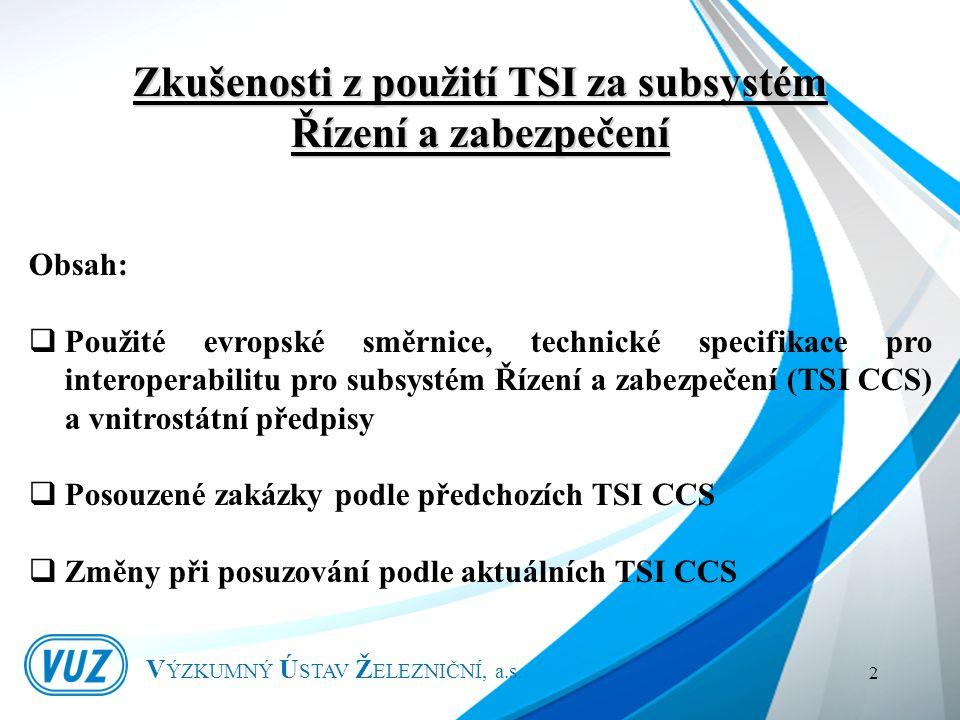 Evropské předpisy V ÝZKUMNÝ Ú STAV Ž ELEZNIČNÍ, a.s.