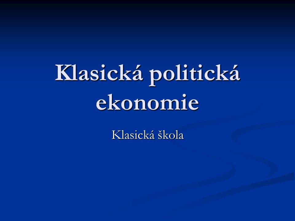 """Klasická politická ekonomie 1776 (Smithovo Pojednání o bohatství národů) - 1871 (díla prvních marginalistů) 1776 (Smithovo Pojednání o bohatství národů) - 1871 (díla prvních marginalistů) základ moderní ekonomické teorie - v jejich díle """"dořešena velká část základních ekonomických otázek základ moderní ekonomické teorie - v jejich díle """"dořešena velká část základních ekonomických otázek jejich pohled spíše spekulativní, neměli nástroje ekonomického modelování, aby dokázali aplikovat teorii na praxi jejich pohled spíše spekulativní, neměli nástroje ekonomického modelování, aby dokázali aplikovat teorii na praxi"""