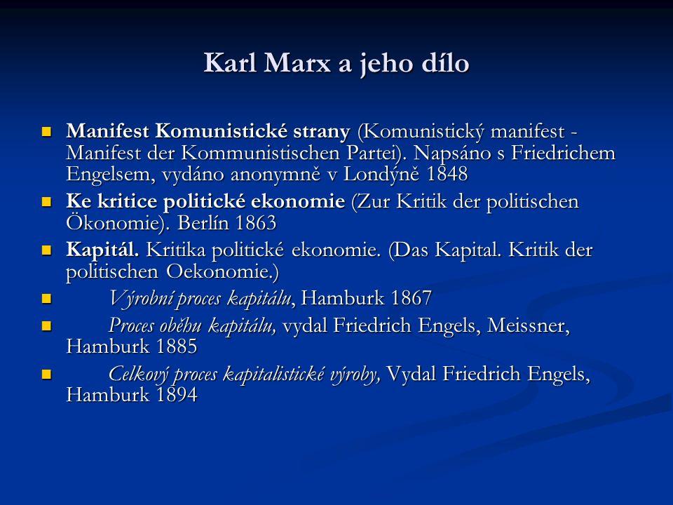Karl Marx a jeho dílo Manifest Komunistické strany (Komunistický manifest - Manifest der Kommunistischen Partei).