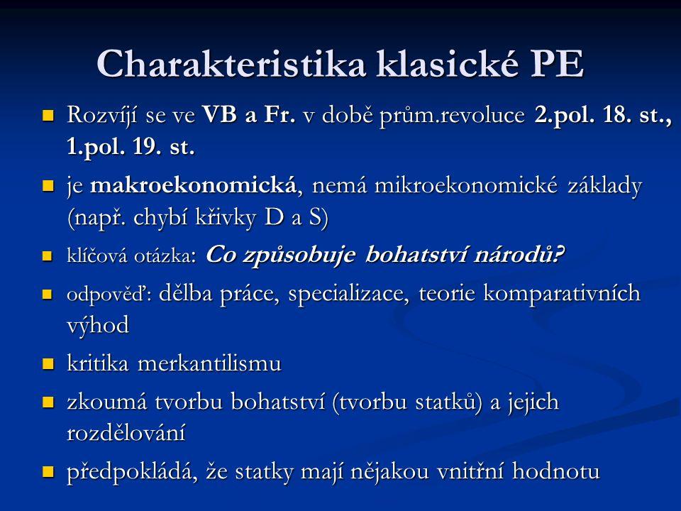 Charakteristika klasické PE Rozvíjí se ve VB a Fr.