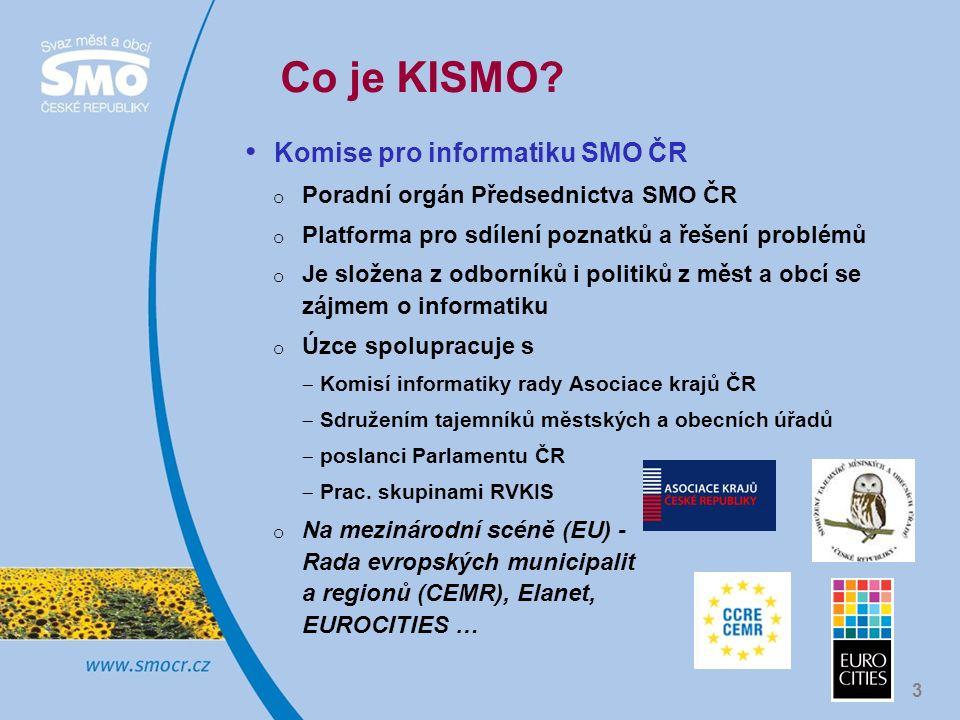 KISMO - oblasti činnosti Připomínkování legislativy Připomínkování vládních koncepcí o Smart Administration o Strategie rozvoje služeb pro informační společnost o Strategie implementace eGovernmentu v území (2008) o Implementace EU2020 Vyjadřování k výzvám IOP/OPLZZ Spolupráce při realizaci projektů MV ČR o Czech POINT, Datové schránky, Zákl.