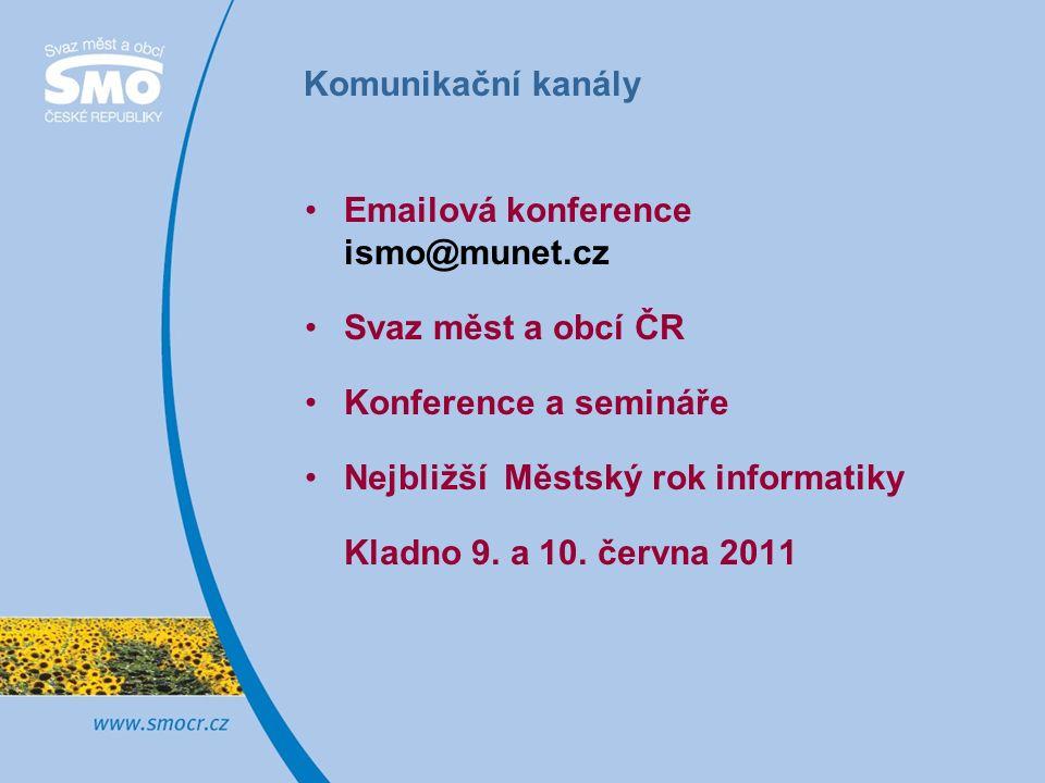 Komunikační kanály Emailová konference ismo@munet.cz Svaz měst a obcí ČR Konference a semináře Nejbližší Městský rok informatiky Kladno 9.