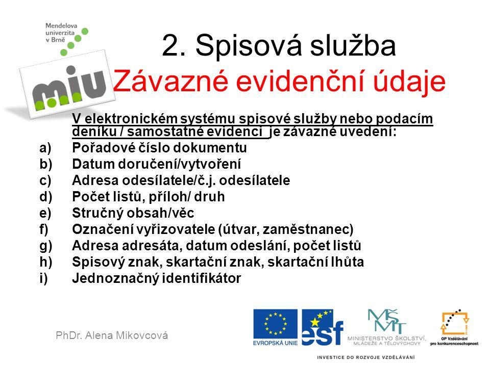 2.Spisová služba Číslo jednací Obsah č.j.