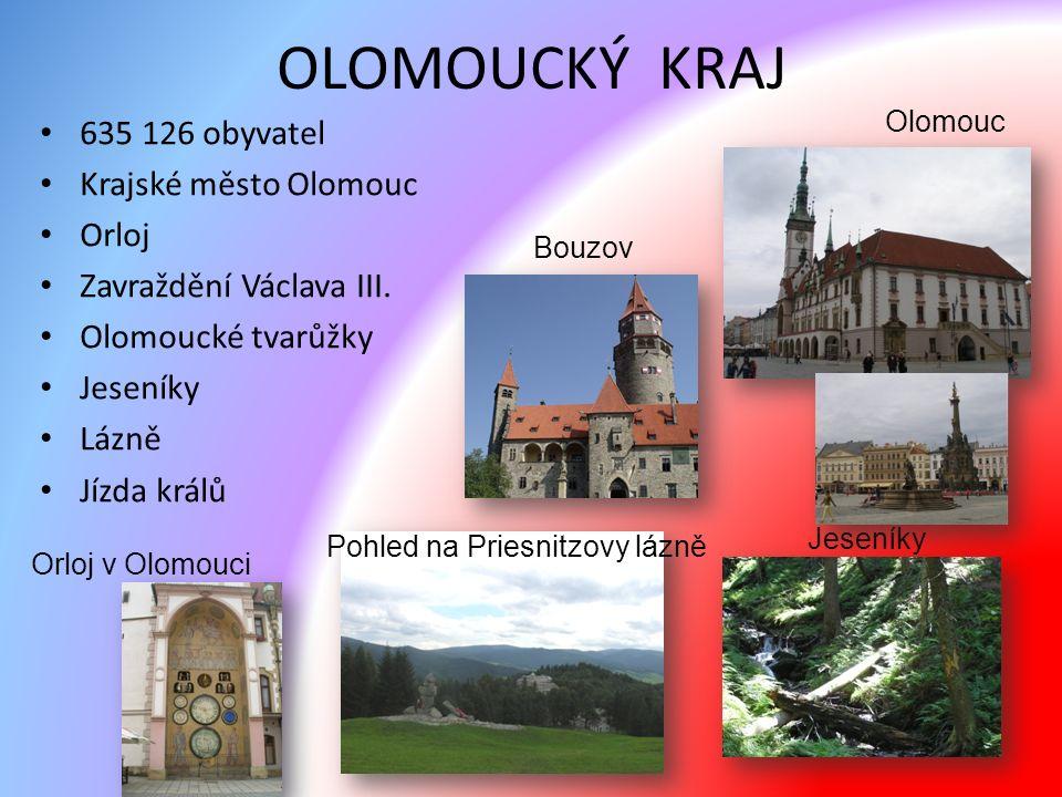 OLOMOUCKÝ KRAJ 635 126 obyvatel Krajské město Olomouc Orloj Zavraždění Václava III.