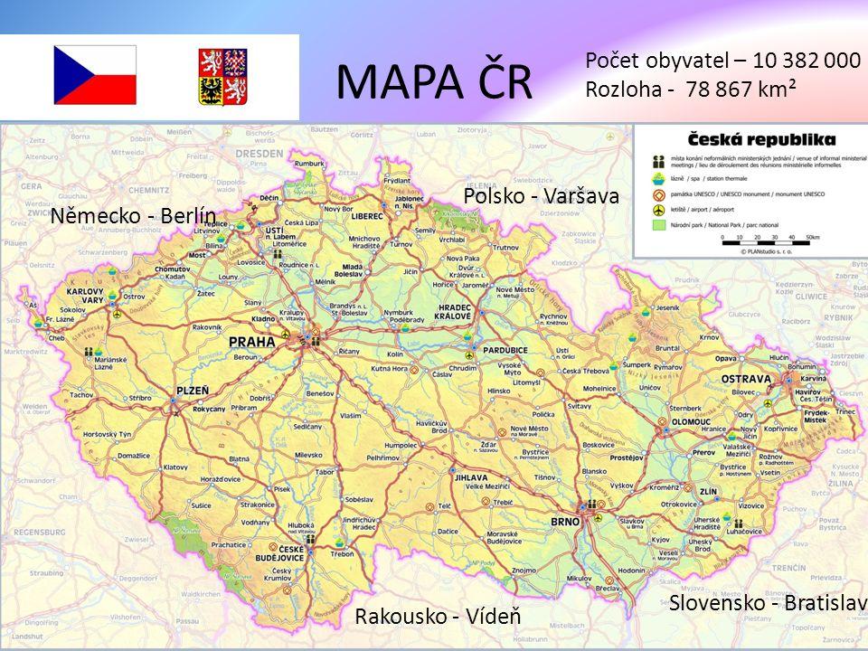MAPA ČR Německo - Berlín Polsko - Varšava Slovensko - Bratislava Rakousko - Vídeň Počet obyvatel – 10 382 000 Rozloha - 78 867 km²