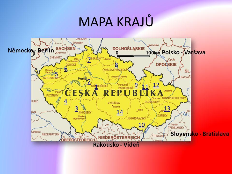 MAPA KRAJŮ 1 2 3 4 5 6 7 8 9 10 11 12 13 14 Německo - Berlín Polsko - Varšava Slovensko - Bratislava Rakousko - Vídeň