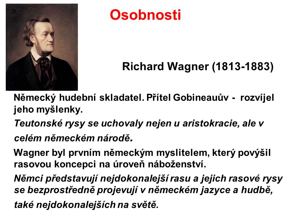 Osobnosti Richard Wagner (1813-1883) Německý hudební skladatel.