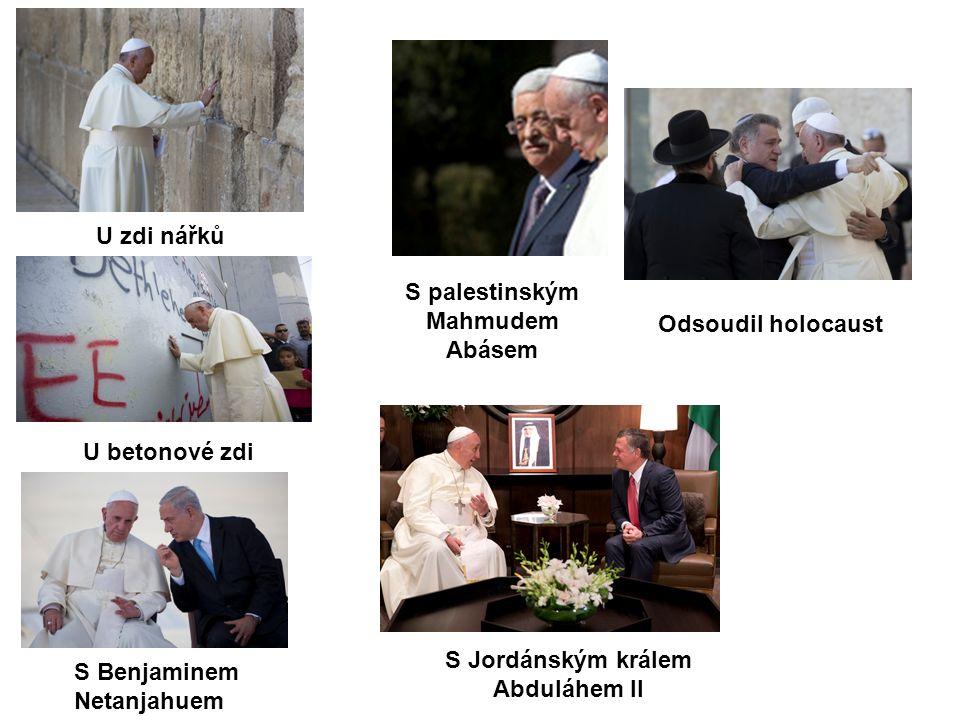 U betonové zdi S palestinským Mahmudem Abásem U zdi nářků S Jordánským králem Abduláhem II S Benjaminem Netanjahuem Odsoudil holocaust
