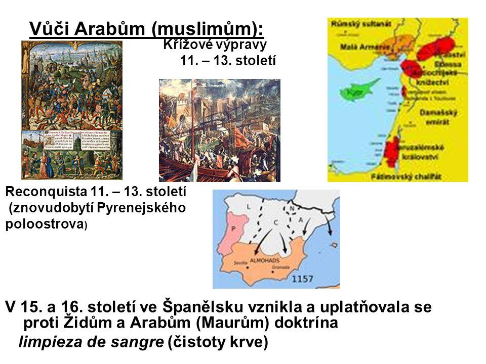 Vůči Arabům (muslimům): Křížové výpravy 11. – 13.