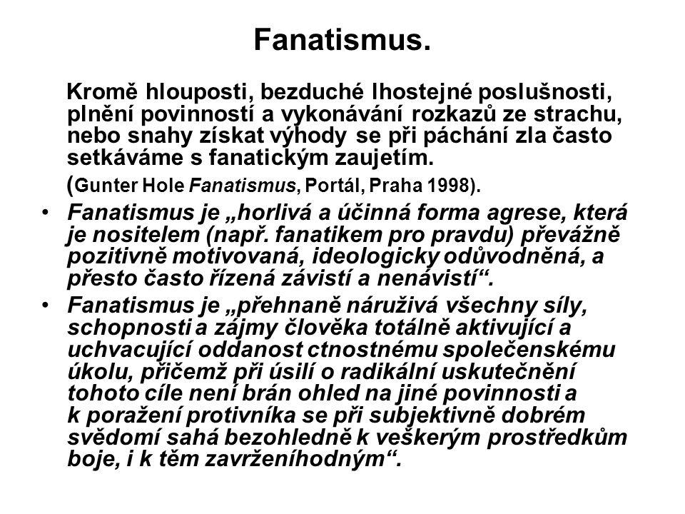 Fanatismus.