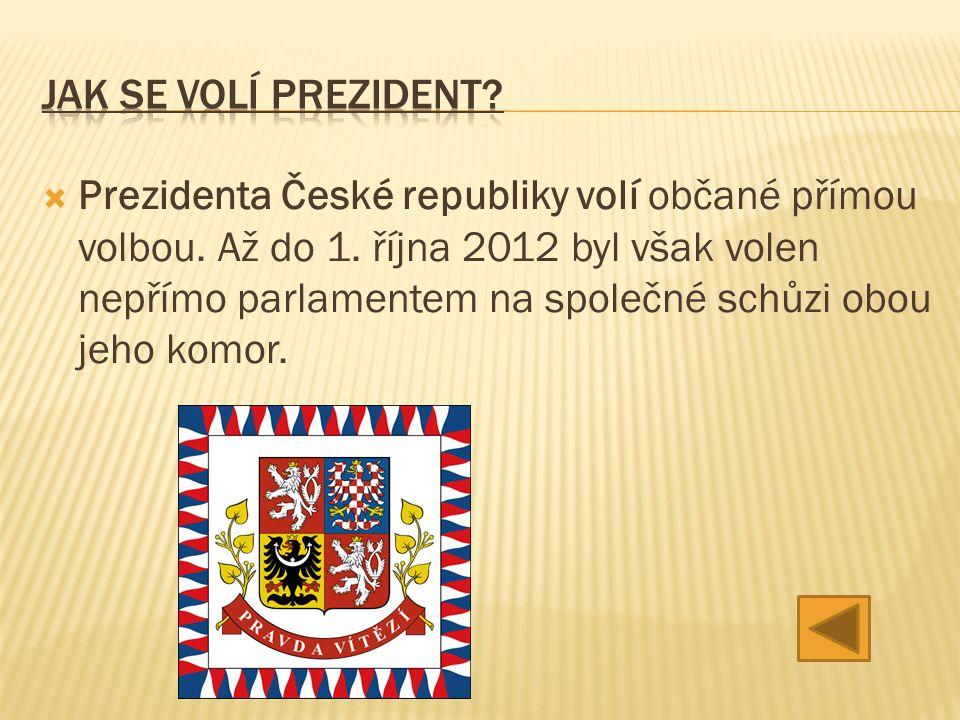  Prezidenta České republiky volí občané přímou volbou.
