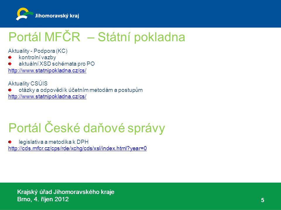 Krajský úřad Jihomoravského kraje Brno, 4. říjen 2012 Portál MFČR – Státní pokladna Aktuality - Podpora (KC) kontrolní vazby aktuální XSD schémata pro